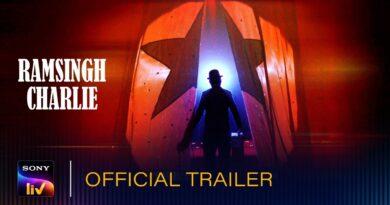 Ram Singh Charlie Trailer